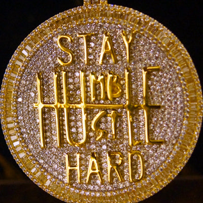 STAY HUMBLE HUSTLE HARDER