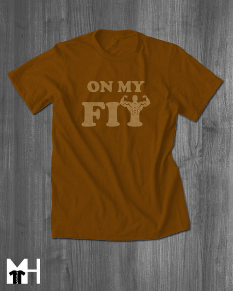 On My Fit Tshirt Gear Fitness Exercise Weight lifting Tshirt Health T shirt Fitness Gift gifts for him gym clothing workout gear