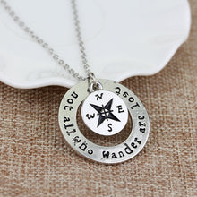 "Load image into Gallery viewer, ""Not All Who Wander Are Lost"" Pendant Necklace"