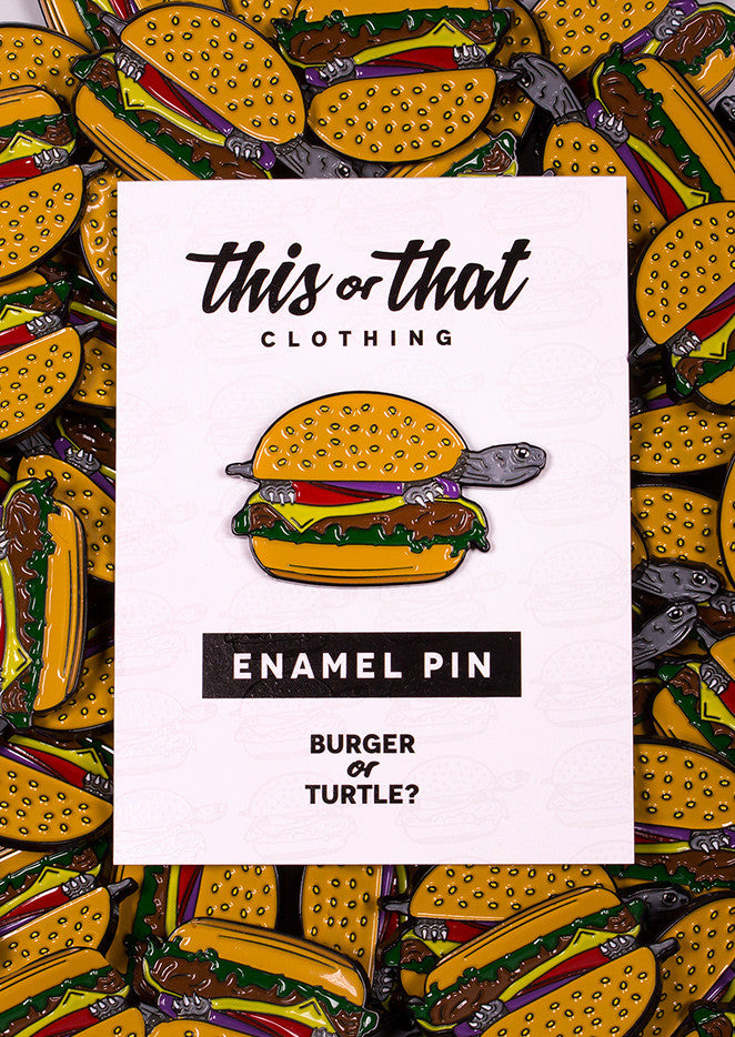 "Burger or Turtle 1.5"" Enamel Pin"