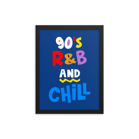 90s r&b and Chill Framed poster - Royal Blakk
