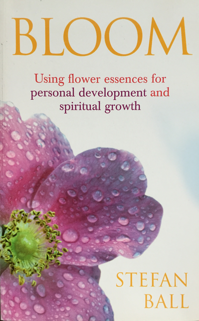 Bloom- Using Flower Essences for Personal Development and Spiritual Growth