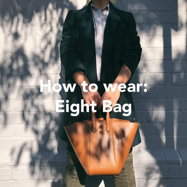 How to Wear the iconic Eight bag?
