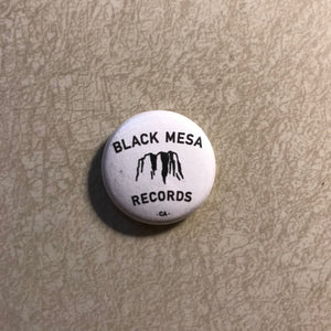 "Black Mesa Records - Black Mesa Logo 1"" Pin - Black Mesa Records"