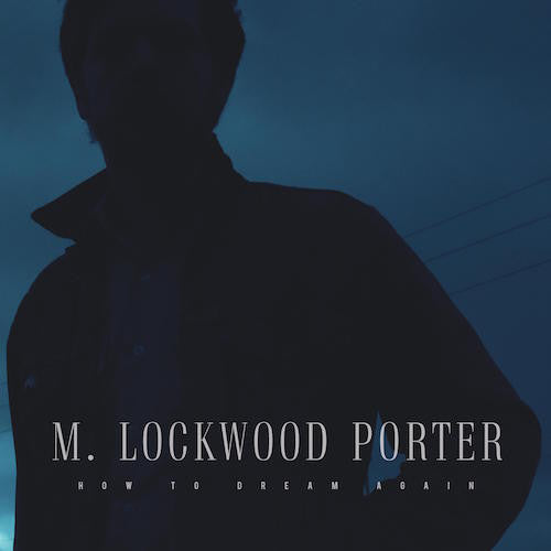 "M. Lockwood Porter - How To Dream Again 12""LP (Black vinyl) - Black Mesa Records"