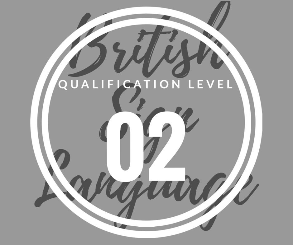 30 weeks - LEVEL 2 British Sign Language Course