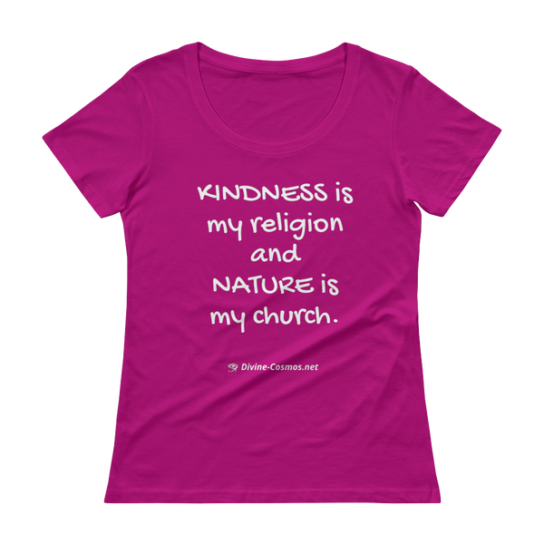 """Kindness is My Religion"" Ladies' Scoopneck T-Shirt"