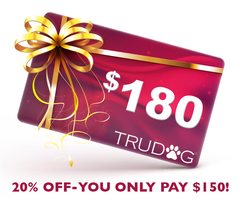 $180 TruDog Gift Card For Only $150