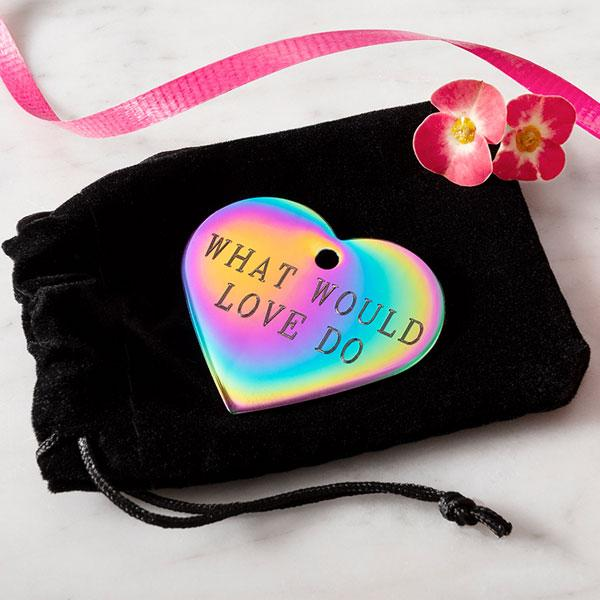 """What Would Love Do"" Engraved Tag"