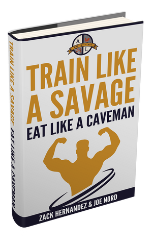 Train Like a Savage Eat Like a Caveman