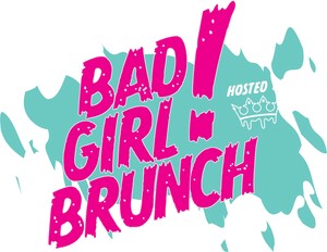 BAD GIRL BRUNCH