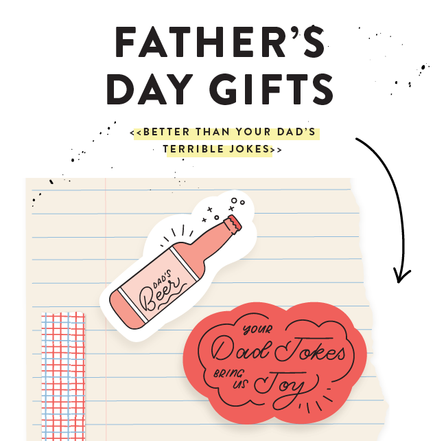 Father's Day Gifts (Better Than Your Dad's Terrible Jokes)