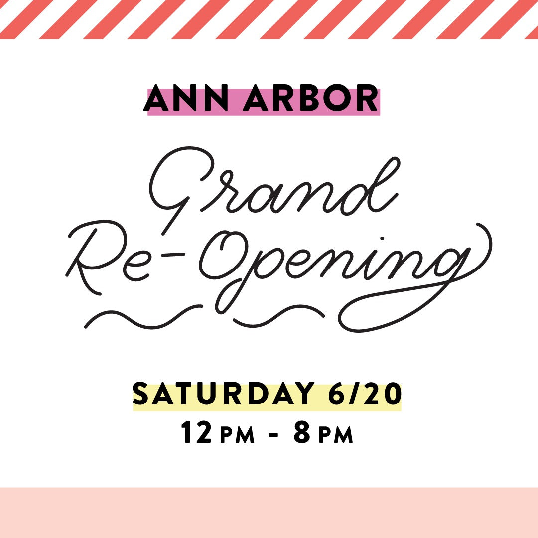 Ann Arbor Grand Re-Opening!