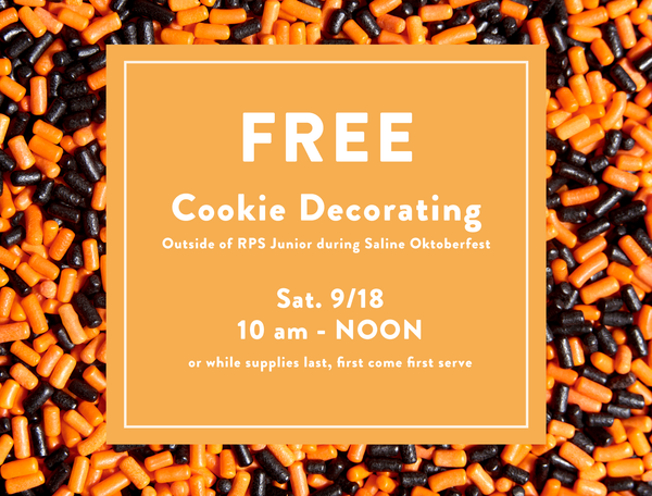 Free Cookie Decorating Sat 9/18 10 am - noon, or while supplies last. First come first serve