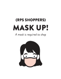 Mask Up! A mask is required to shop