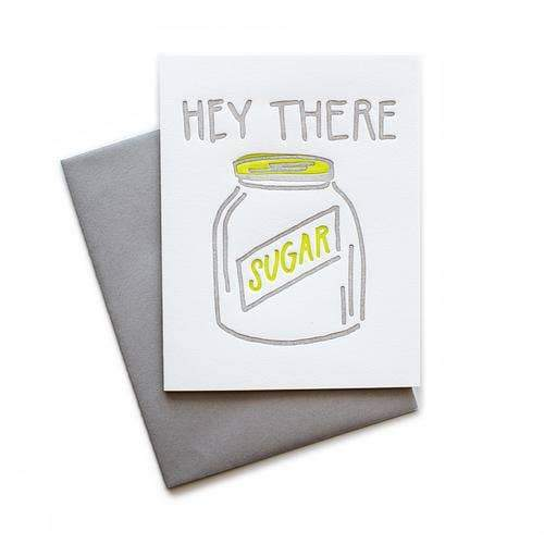 Hey There Sugar Greeting Card