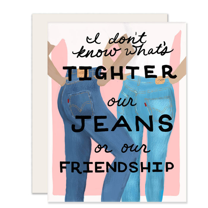 Tight Friendship Card