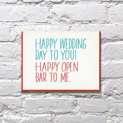 Happy Wedding Day To You Happy Open Bar To Me Card