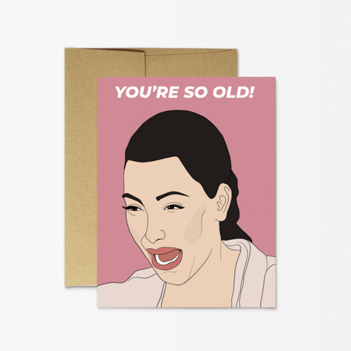 You're So Old Card