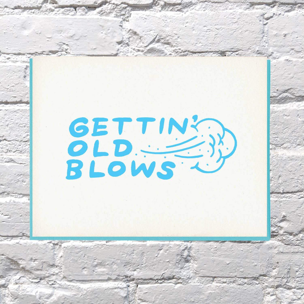 Getting Old Blows Birthday Card