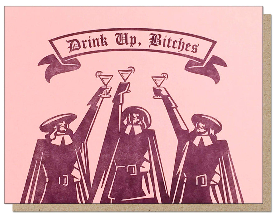 Drink Up Bitches Card