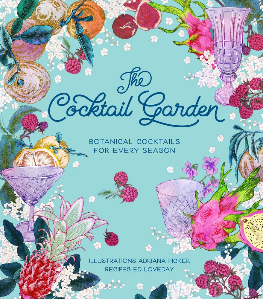 The Cocktail Garden Cookbook