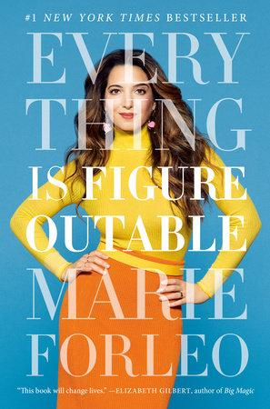 Everything is Figureouteable by Marie Forleo