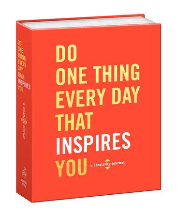 Do One Thing Everyday That Inspires You Journal