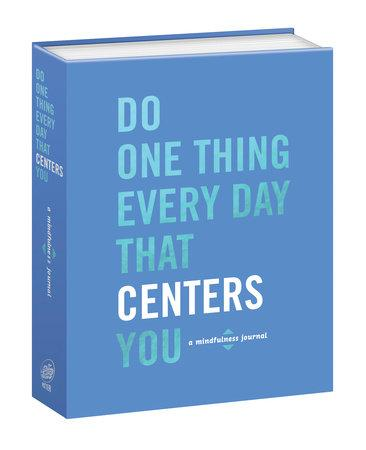 Do One Thing Everyday That Centers You Journal