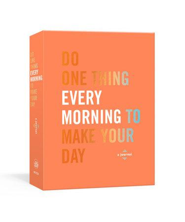 Do One Thing Every Morning To Make Your Day Journal