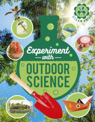 Experiment with Outdoor Science: Fun projects to try at home Book