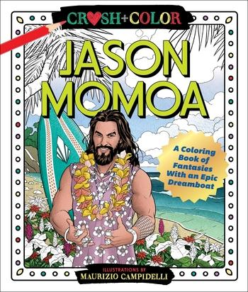 Crush + Color Jason Momoa Coloring Book