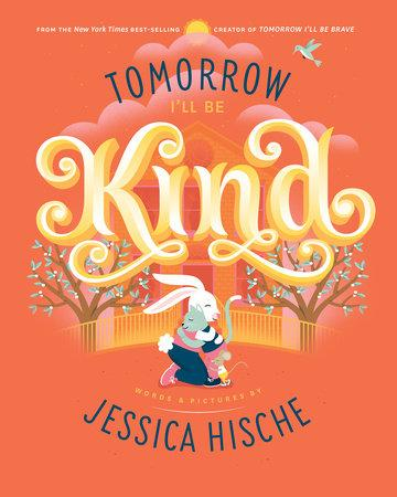 Tomorrow I'll Be Kind Book