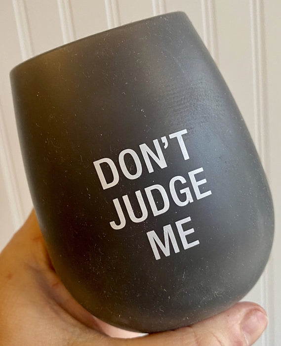 Don't Judge Me Silicone Wine Tumbler