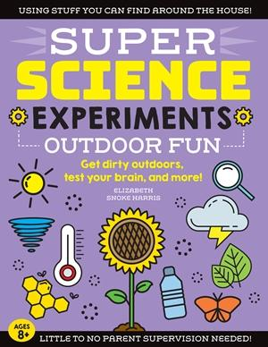 SUPER Science Experiments: Outdoor Fun Book