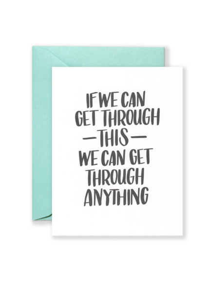 We Can Get Through Anything Card