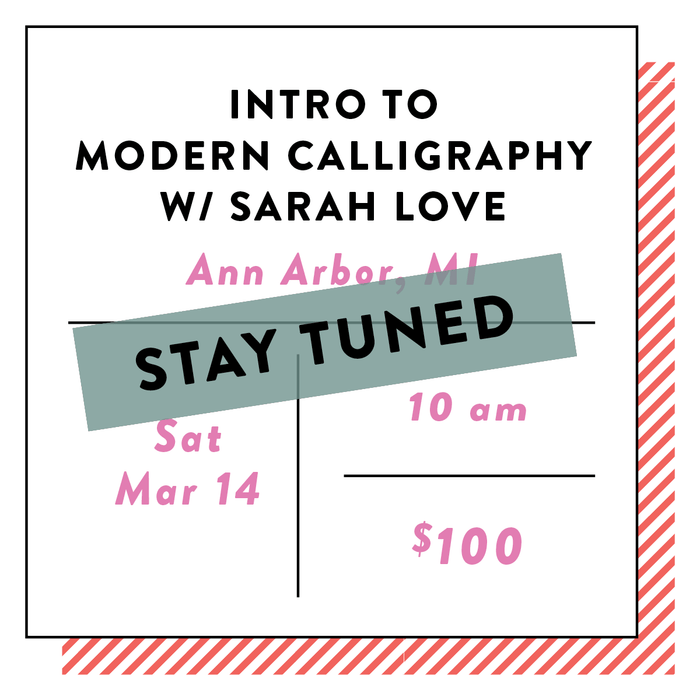 Intro to Modern Calligraphy with Sarah Love Calligraphy in ANN ARBOR