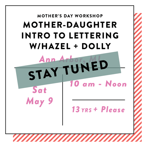 Mother's Day Mother Daughter Intro to Hand Lettering in ANN ARBOR with Hazel + Dolly