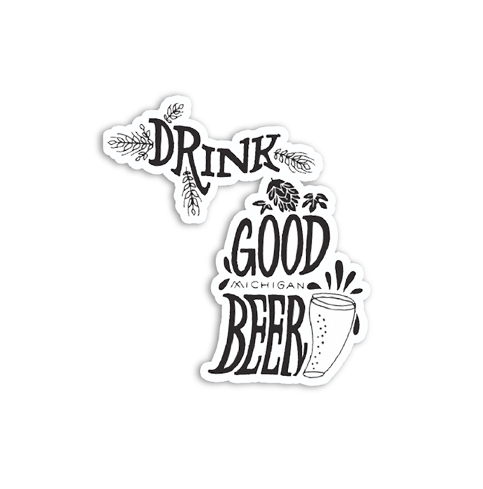 Drink Good MI Beer Sticker