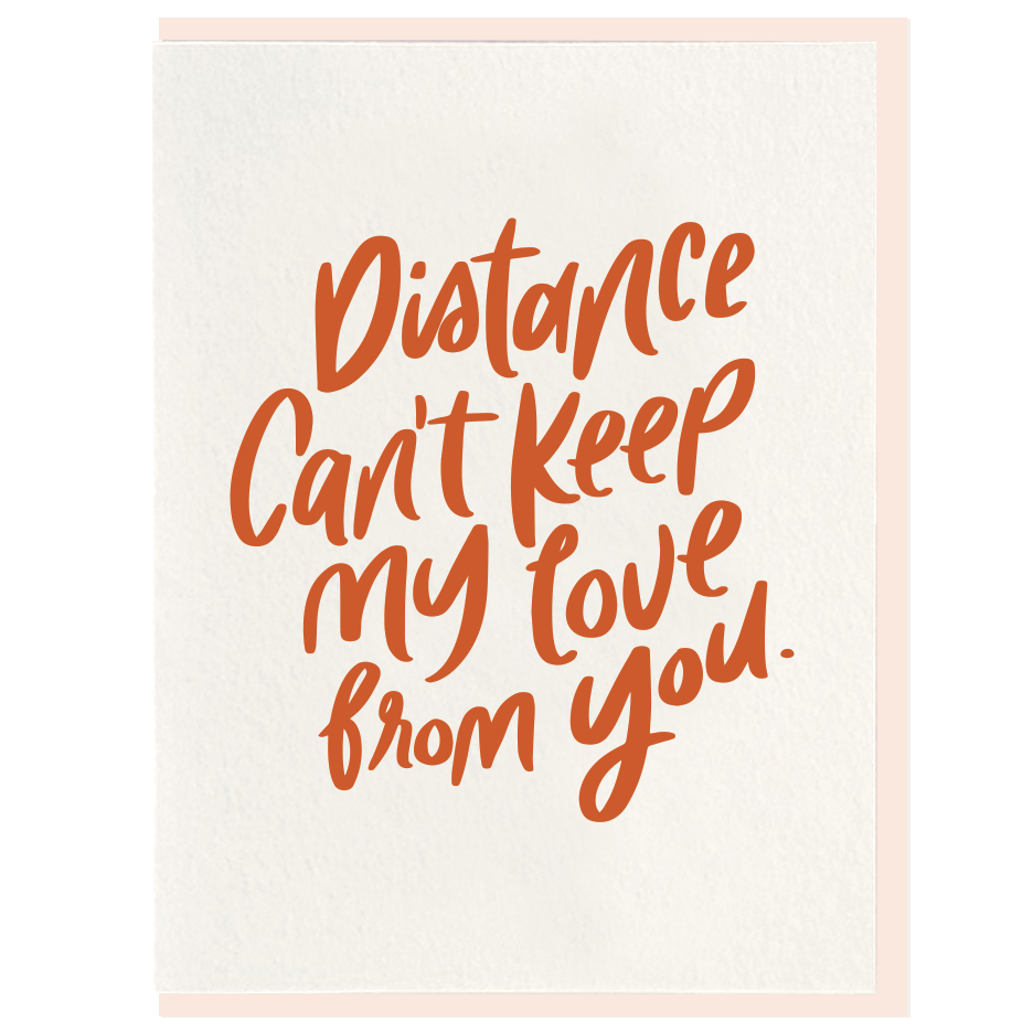Distance Can't Keep My Love From You Valentine's Day Card
