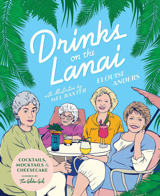 Drinks on the Lanai by Elouise Anders