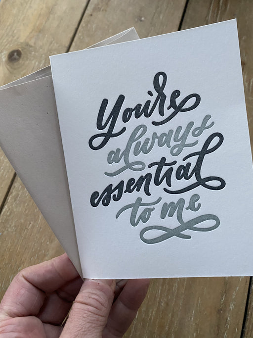 You're Always Essential to Me Letterpress Card