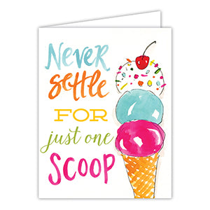 Card - Never Settle For Just One Scoop