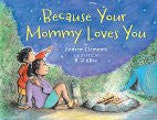 Because Your Mommy Loves You Book