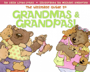 Ultimate Guide to Grandmas & Grandpas!