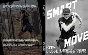 Smart Move: Economy of Motion for the Shooting Sports by Kita Busse
