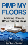 Pimp My Floors: Amazing Flooring Ideas for Home & Business