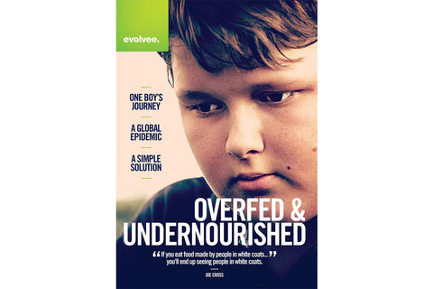 Overfed & Undernourished - Evolve