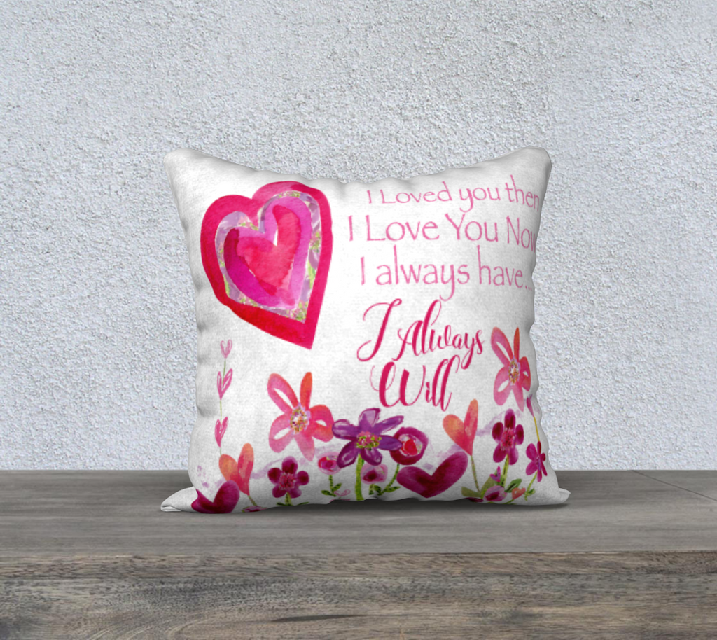 I Love You Now 18 x 18 Pillow Cover