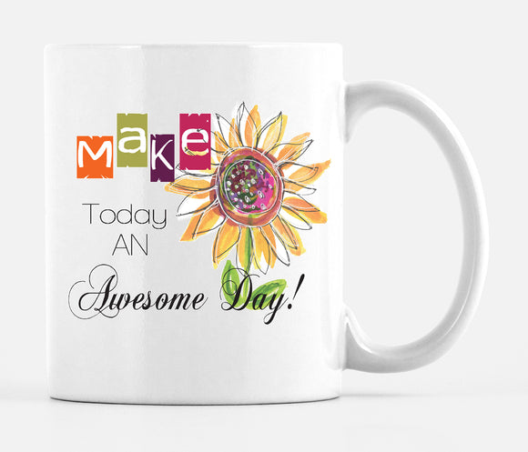 Make Today An Awesome Day!  15 ounce Large Mug - Mugs - Dreams After All